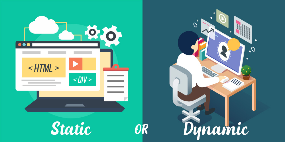 What Kind Of Website Would You Want; STATIC OR DYNAMIC?
